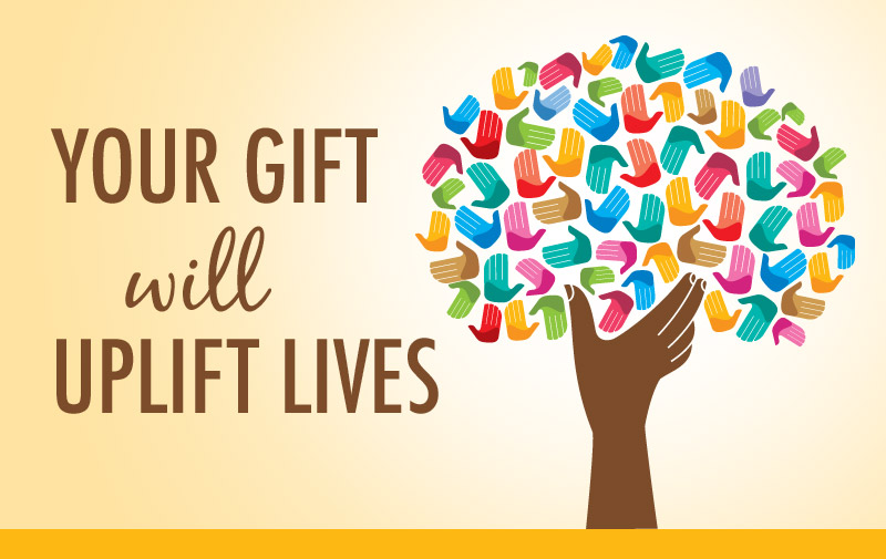 Your Gift Will Uplift Lives 2016